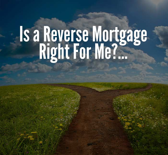 crossroads: is a reverse mortgage right for me?