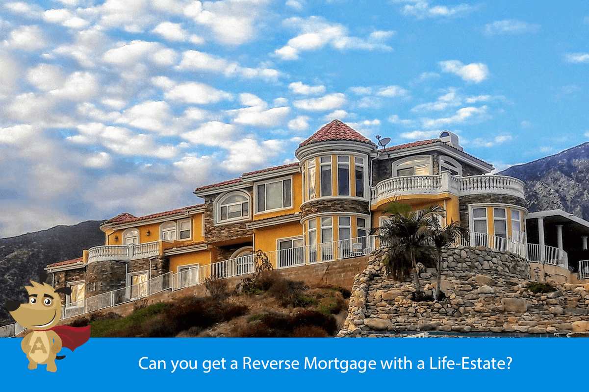 Can you get a Reverse Mortgage with a Life-Estate?