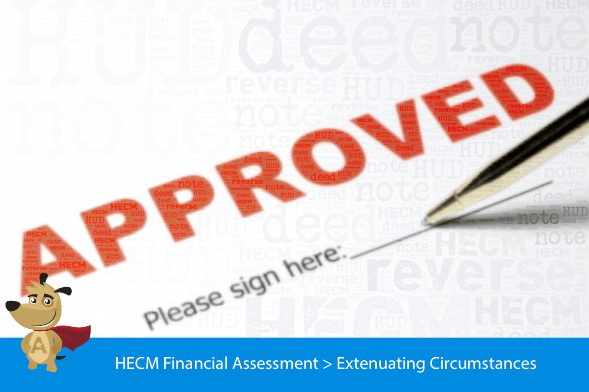 HECM Financial Assessment > Extenuating Circumstances