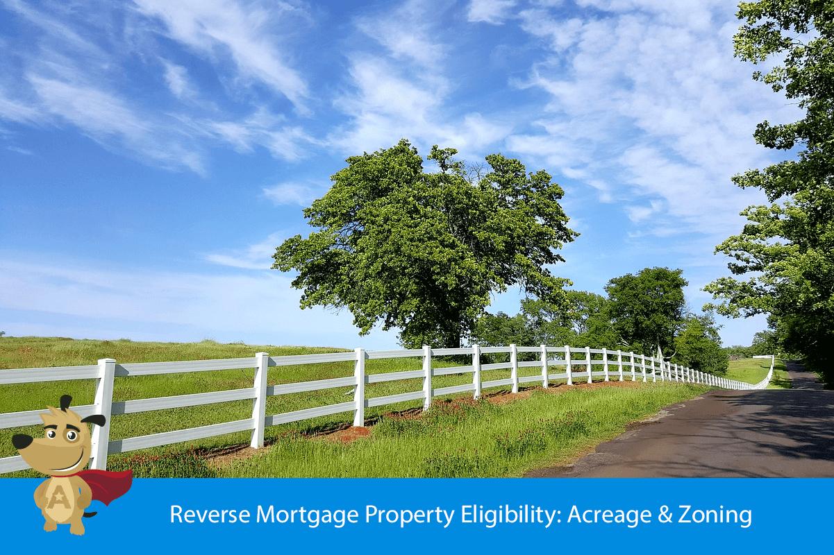 Reverse Mortgage Property Eligibility: Acreage & Zoning