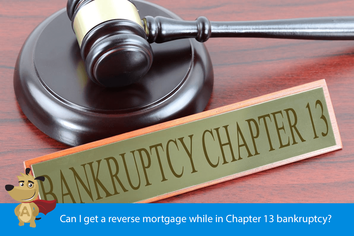 Can I get a reverse mortgage while in Chapter 13 bankruptcy?