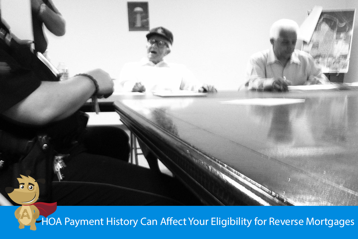 HOA Payment History Can Affect Your Eligibility for Reverse Mortgages