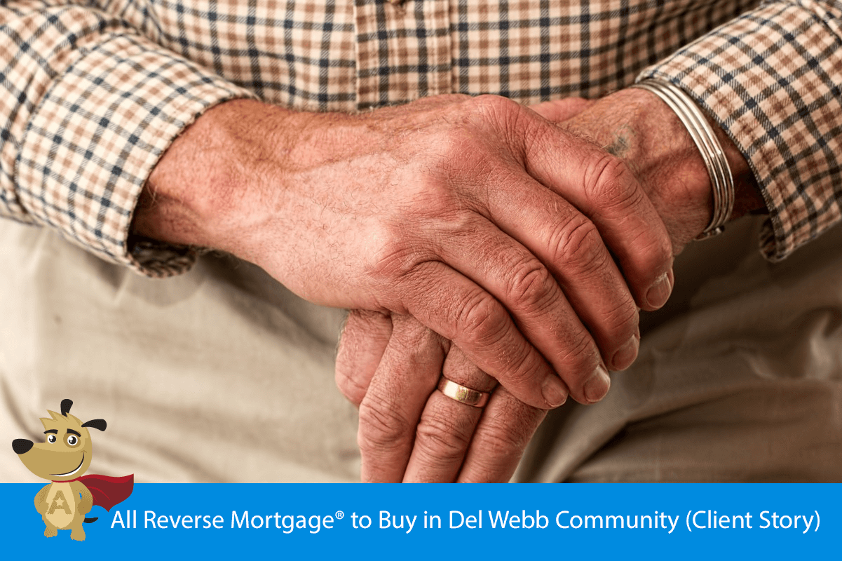 All Reverse Mortgage® to Buy in Del Webb Community (Client Story)