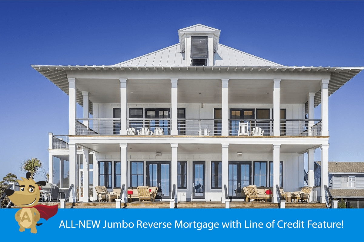 ALL-NEW Jumbo Reverse Mortgage with Line of Credit Feature!