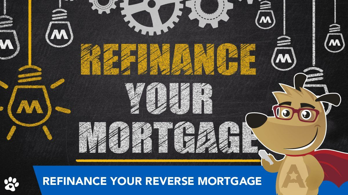 refinance your reverse mortgage
